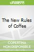 The New Rules of Coffee