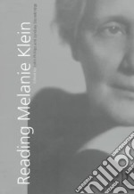 Reading Melanie Klein libro in lingua di Stonebridge Lyndsey (EDT), Phillips John (EDT)