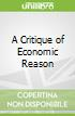A Critique of Economic Reason