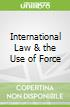 International Law & the Use of Force
