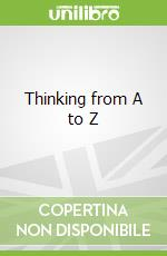Thinking from A to Z libro in lingua di Nigel Warburton