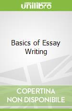 Basics of Essay Writing libro in lingua di Nigel Warburton