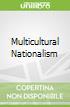 Multicultural Nationalism