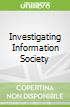 Investigating Information Society