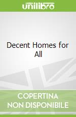 Decent Homes for All libro in lingua di Nick  Gallent