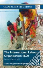 International Labour Organisation (ILO) libro in lingua di Steve Hughes