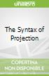 The Syntax of Projection
