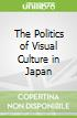 The Politics of Visual Culture in Japan