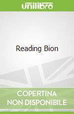 Reading Bion libro in lingua di Vermote Rudi