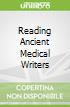 Reading Ancient Medical Writers