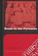 Rome in the Pyrenees libro in lingua di Cleary Simon Esmonde