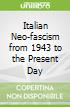 Italian Neo-fascism from 1943 to the Present Day