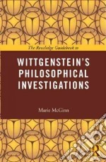 The Routledge Guidebook to Wittgenstein's Philosophical Investigations libro in lingua di McGinn Marie
