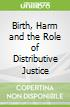 Birth, Harm and the Role of Distributive Justice