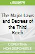 The Major Laws and Decrees of the Third Reich
