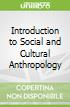 Introduction to Social and Cultural Anthropology