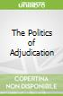 The Politics of Adjudication