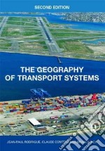 Geography of Transport Systems libro in lingua di Jean-Paul Rodrigue