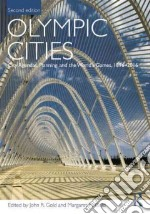 Olympic Cities libro in lingua di Gold John R. (EDT), Gold Margaret M. (EDT)