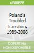 Poland's Troubled Transition, 1989-2008