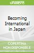 Becoming International in Japan