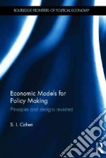 Economic Models for Policy Making libro in lingua di Cohen S. I.