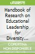 Handbook of Research on Educational Leadership for Diversity and Equity
