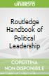 Routledge Handbook of Political Leadership