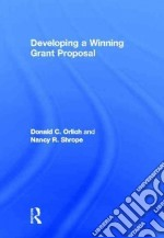 Developing a Winning Grant Proposal libro in lingua di Orlich Donald C., Shrope Nancy R.