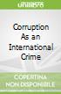 Corruption As an International Crime