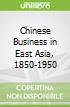 Chinese Business in East Asia, 1850-1950