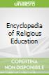 Encyclopedia of Religious Education