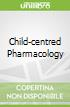 Child-centred Pharmacology