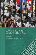 Social Theory in Contemporary Asia libro in lingua di Brooks Ann, Turner Bryan S. (FRW)