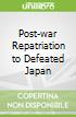 Post-war Repatriation to Defeated Japan