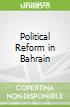 Political Reform in Bahrain