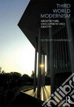 Third World Modernism libro in lingua di Lu Duanfang (EDT)