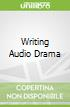 Writing Audio Drama