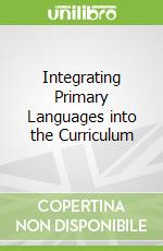 Integrating Primary Languages into the Curriculum libro in lingua di Mimnagh Joanne, Lister Sarah