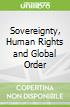 Sovereignty, Human Rights and Global Order