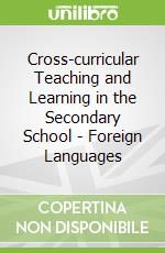 Cross-curricular Teaching and Learning in the Secondary School - Foreign Languages libro in lingua di Macrory Gee, Brady Cathy, Anthony Sheila