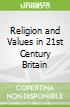 Religion and Values in 21st Century Britain