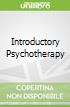 Introductory Psychotherapy