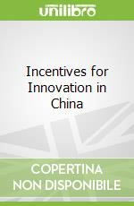 Incentives for Innovation in China libro in lingua di Ding Xuedong, Li Jun