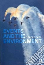 Events and the Environment libro in lingua di Case Robert