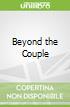 Beyond the Couple