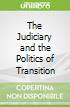 The Judiciary and the Politics of Transition