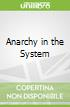 Anarchy in the System