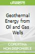 Geothermal Energy from Oil and Gas Wells