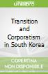 Transition and Corporatism in South Korea